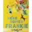 Tim Hopgood : Here Comes Frankie ทิม ฮอปกู๊ด นิทานภาพ ปกอ่อน แฟรงค์กี้มาแล้ว thumbnail 3