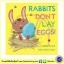 Paula Metcalf & Cally Johnson Isaacs : Rabbit Don't Lay Eggs ! นิทานภาพ กระต่ายไม่วางไข่นะจ๊ะ thumbnail 1