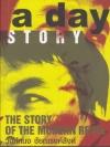 a day Story (The Story of The Modern Rebel คู่มือเด็กดื้อฉบับปัจจุบัน)