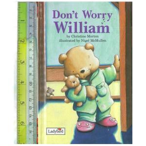 Don't worry william