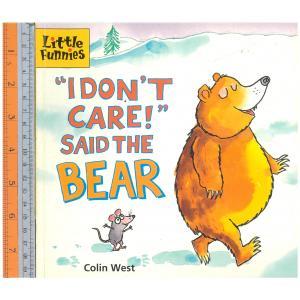 I don't care said the bear