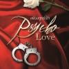 [Pre Order] PSYCHO LOVE เพียงฤทธิ์รัก By J.P. JAY