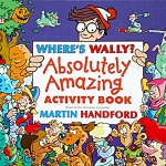 Where's Wally? Absolutely Amazing Activity Book