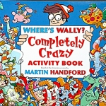 Where's Wally? Completely Crazy Activity Book