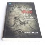 ประติมากรรมเลือด The Death Sculptor, Chris Carter เขียน อนุตรา มหาเดชน์ แปล